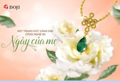 DOJI ra mắt BST Trang sức Vàng 24K công nghệ 3D mừng Ngày của Mẹ