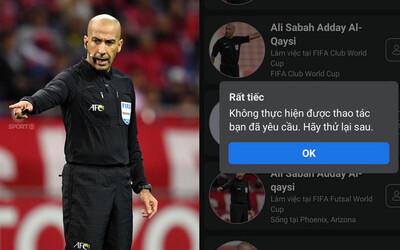 Trọng tài trận Việt Nam - UAE bị cộng đồng mạng 'tấn công' Facebook cá nhân, phải tạm khóa tài khoản