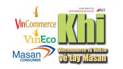 Khi Vincommerce và VinEco về tay Masan (Kỳ 3)