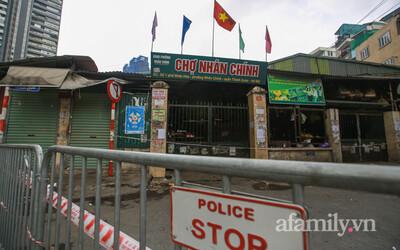 Phong tỏa, tạm dừng hoạt động chợ Nhân Chính vì ca dương tính SARS-CoV-2 ở ổ dịch phường Thanh Xuân Trung từng đến chợ