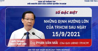 Tối 6/9, Chủ tịch UBND TP HCM chia sẻ với người dân kế hoạch phòng, chống dịch sau 15/9