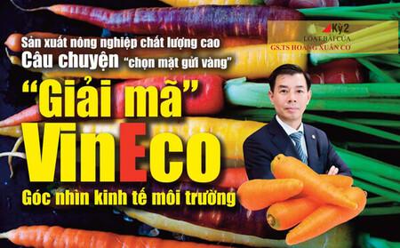 'Giải mã' VinEco - Góc nhìn kinh tế môi trường (Kỳ 2)
